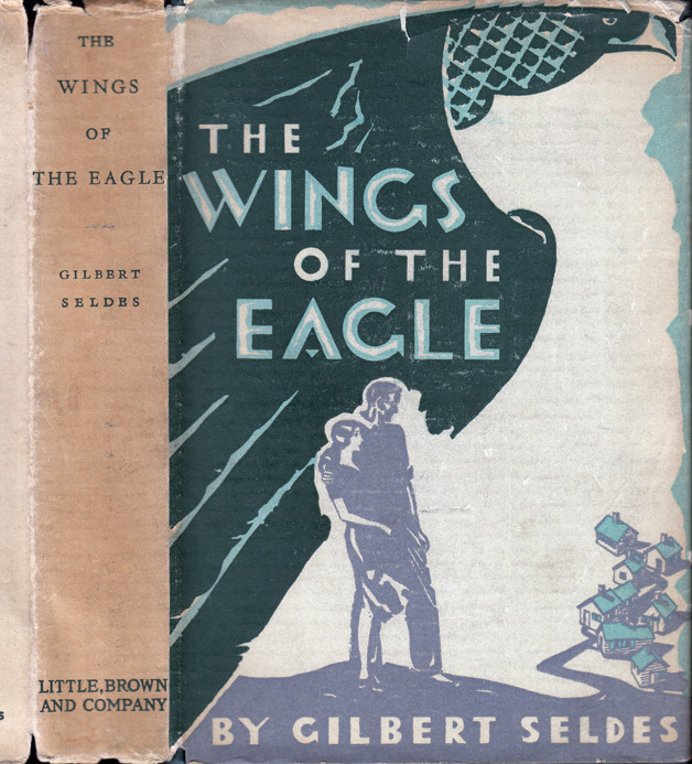 The Wings of the Eagle. Gilbert SELDES.