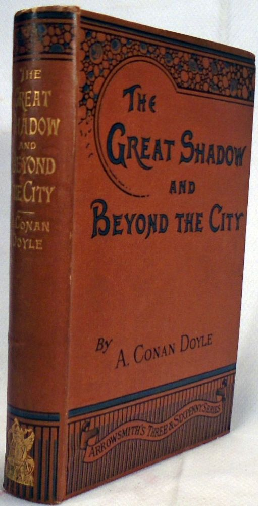 The Great Shadow and Beyond the City. Arthur Conan DOYLE