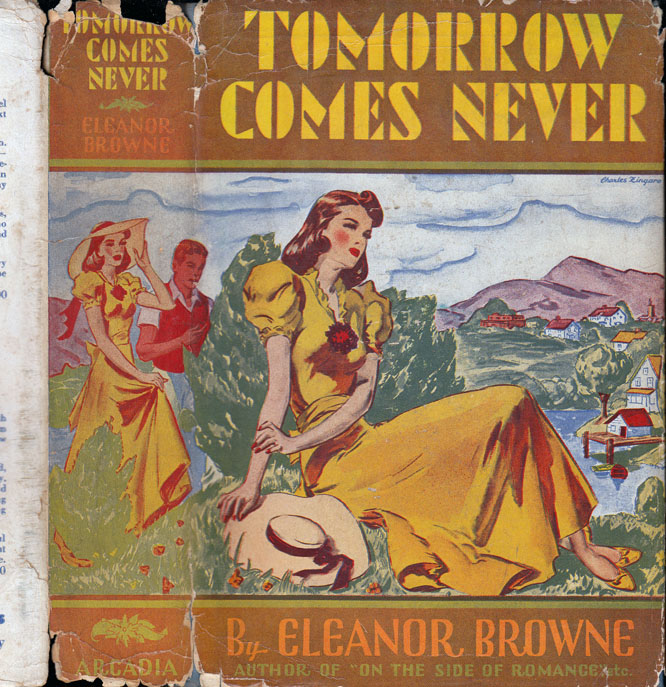 Tomorrow Comes Never. Eleanor BROWNE.