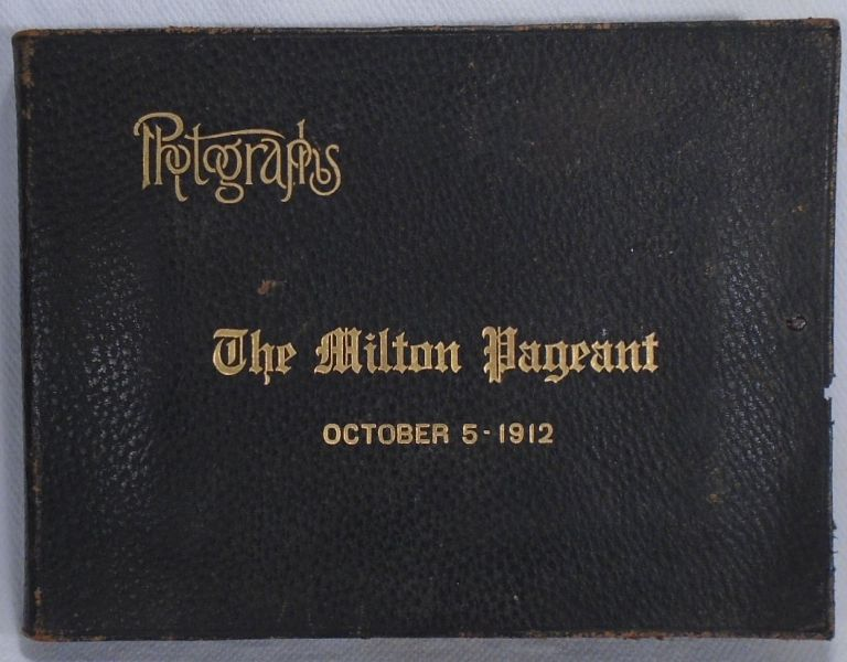 The Milton Pageant Oct 5, 1912 Photographs. Milton Massachusetts, H. FLISTER Photographer
