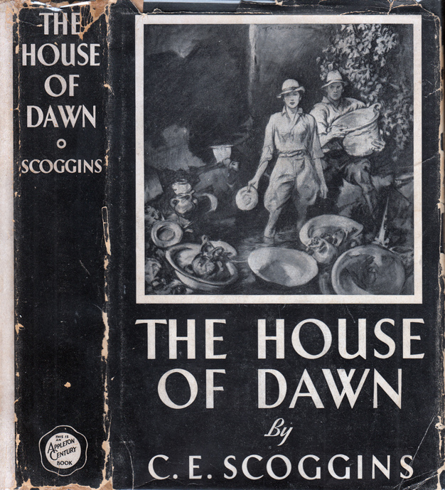 The House of Dawn [SIGNED AND INSCRIBED]. C. E. SCOGGINS, Charles Elbert, Fulton Oursler