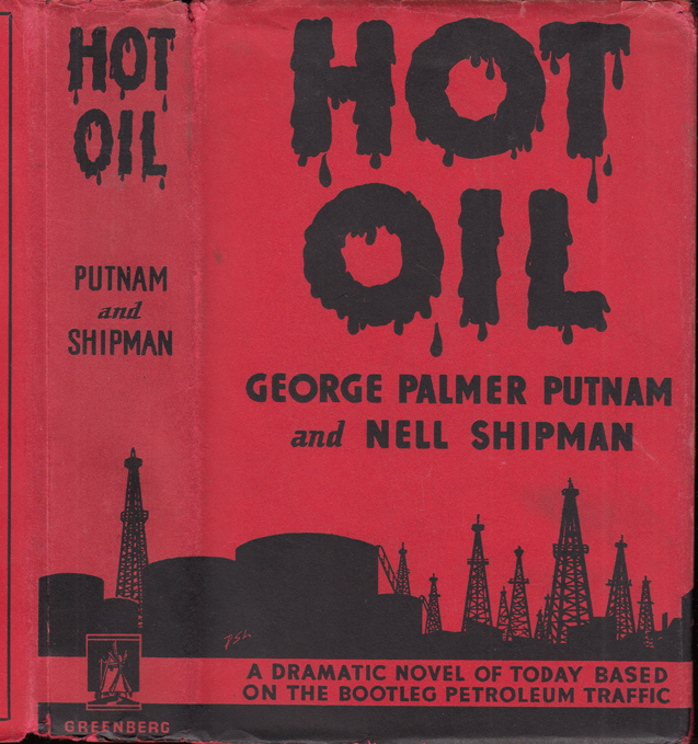 Hot Oil. George Palmer PUTNAM, Nell SHIPMAN.