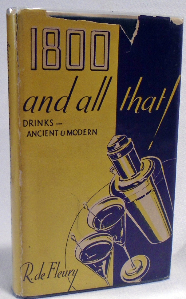 1800 [Eighteen Hundred] And All That, Drinks, Ancient and Modern. R. DE FLEURY