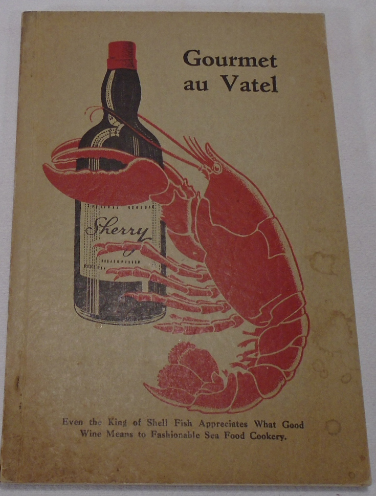 Gourmet Au Vatel, an authoritative guide to the proper selection, handling, mixing and serving of...