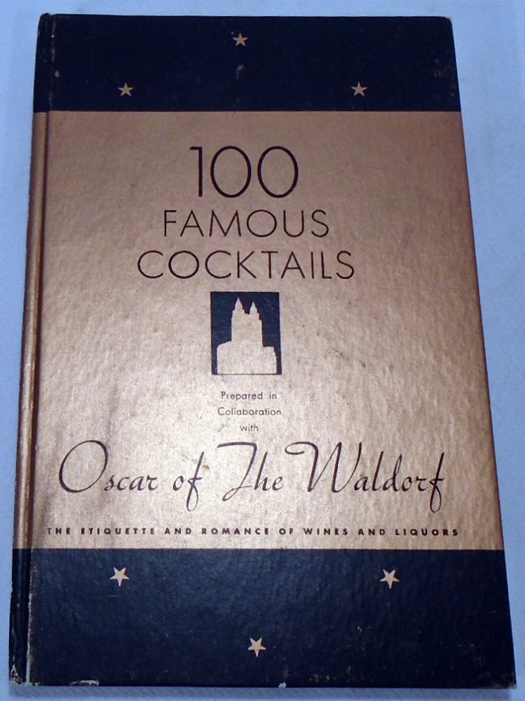 100 [One Hundred] Famous Cocktails. The Romance of Wines and Liquors. Etiquette. Recipes...