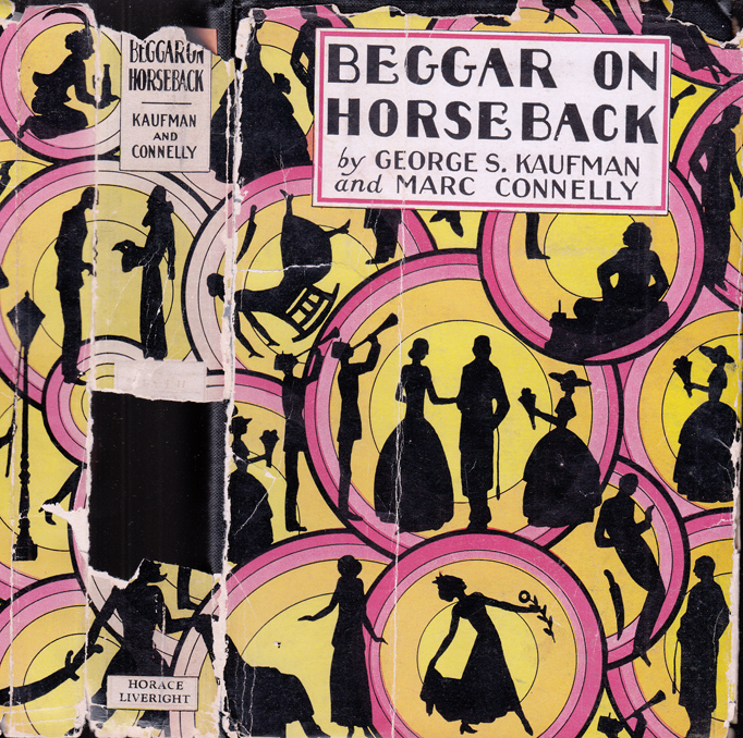 Beggar on Horseback: A Play in Two Parts. George S. KAUFMAN, Marc CONNELLY.