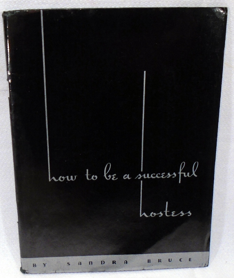 How To Be a Successful Hostess. Sandra BRUCE.