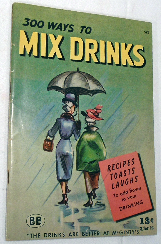 300 [Three Hundred] Ways to Mix Drinks. R. M. BARROWS, Betty STONE, Marjorie.