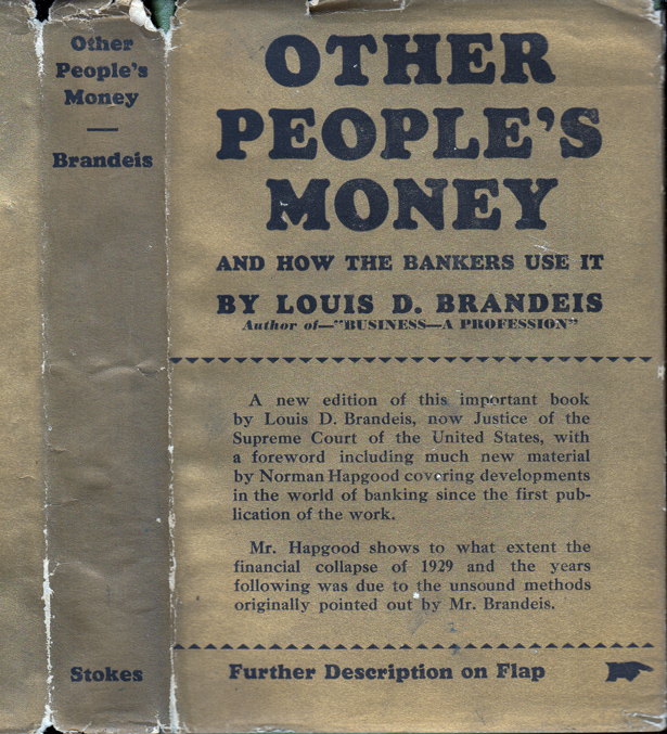 Other People's Money and How the Bankers Use It. Louis D. BRANDEIS