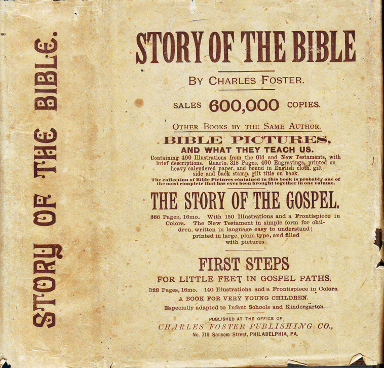 The Story of the Bible From Genesis to Revelation. Told in Simple Language Adapted to All Ages,...
