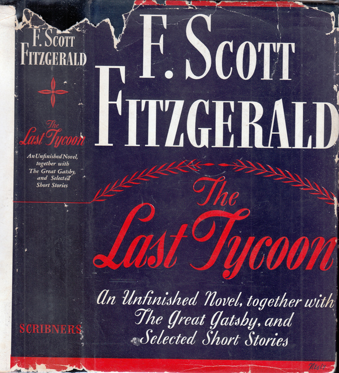 The Last Tycoon, An Unfinished Novel together with The Great Gatsby and Selected Stories. F. Scott FITZGERALD.