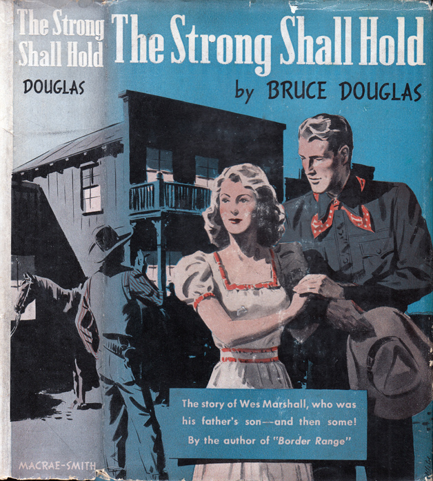 The Strong Shall Hold. Bruce DOUGLAS