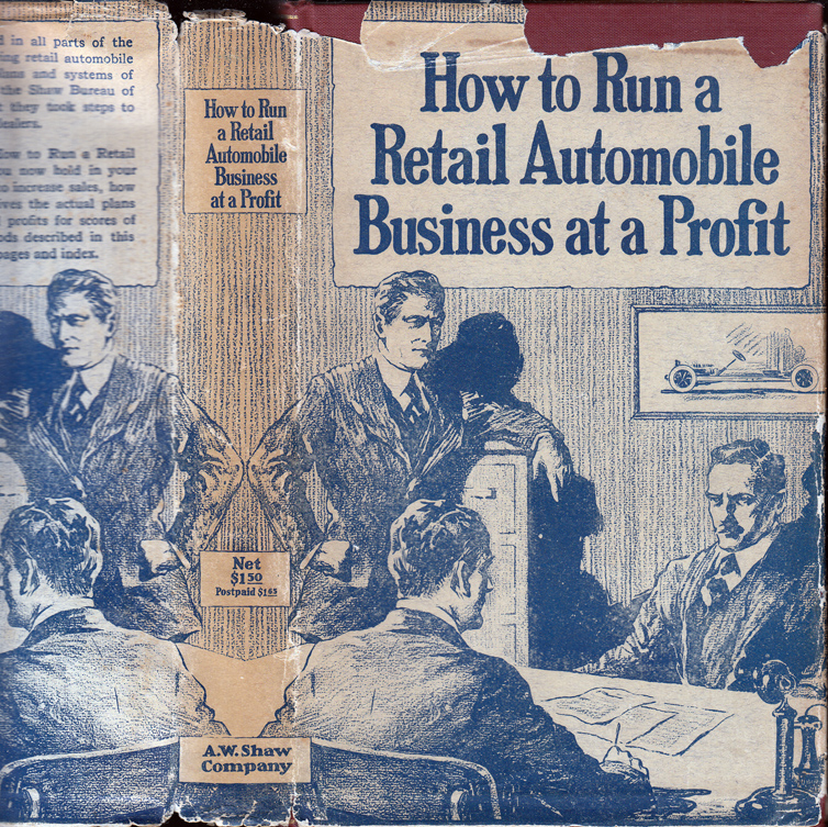 How to Run a Retail Automobile Business at a Profit. A. W. SHAW