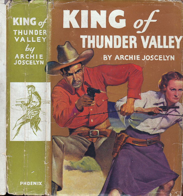 The King of Thunder Valley. Archie JOSCELYN.