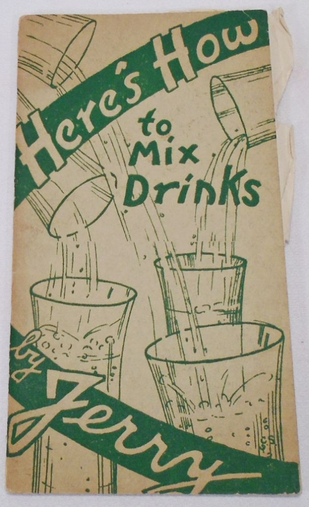 Here's How to Mix Drinks. JERRY