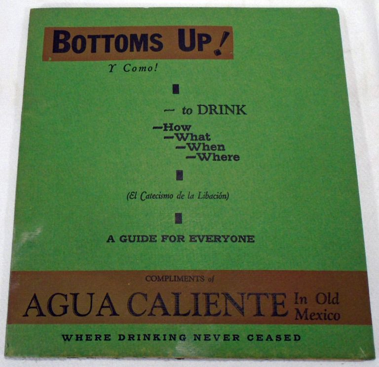 Bottoms Up! Y Como! [COCKTAIL RECIPES]. AGUA CALIENTE.