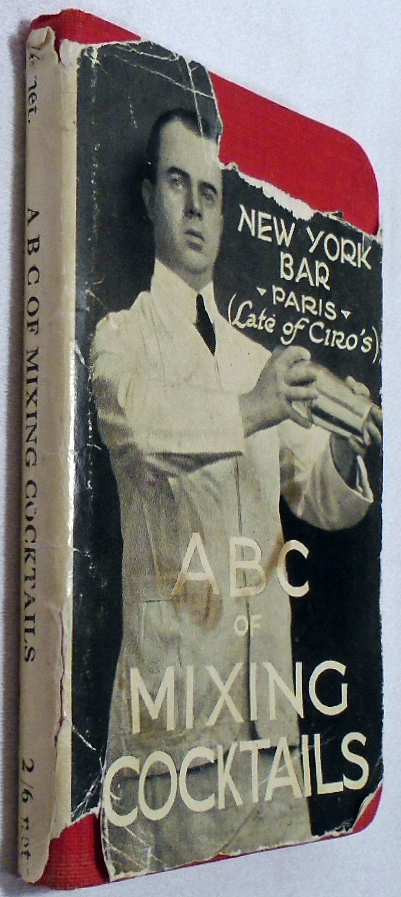 Harry's A B C of Mixing Cocktails [SIGNED AND INSCRIBED]. Harry and MCELHONE, MacElhone, Roy BARTON