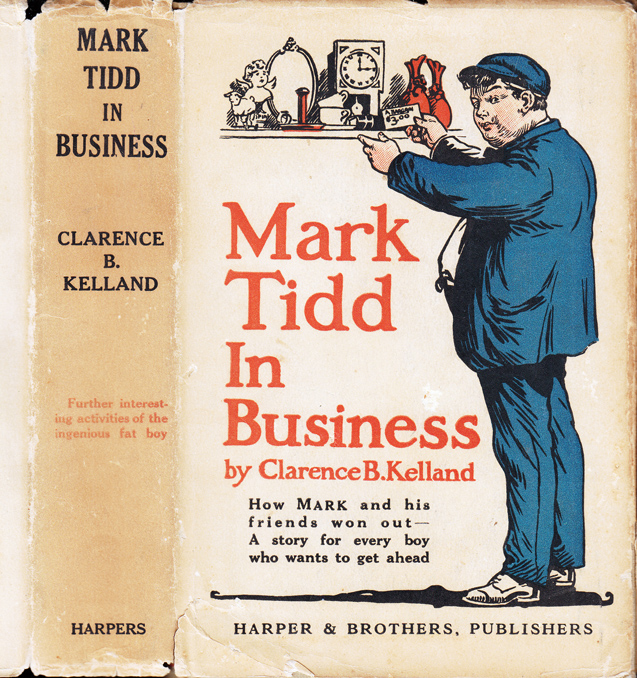 Mark Tidd in Business. Clarence Budington KELLAND.