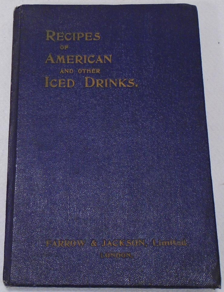 Recipes of American and Other Iced Drinks. Charlie PAUL