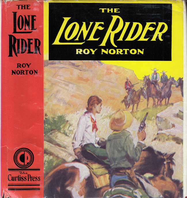 The Lone Rider. Roy NORTON.