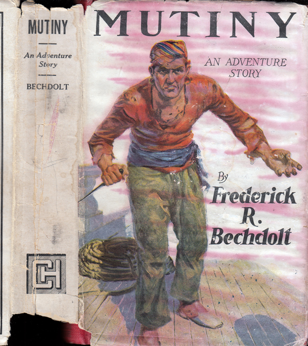 Mutiny [CALIFORNIA / RADIUM FICTION]. Frederick R. BECHDOLT