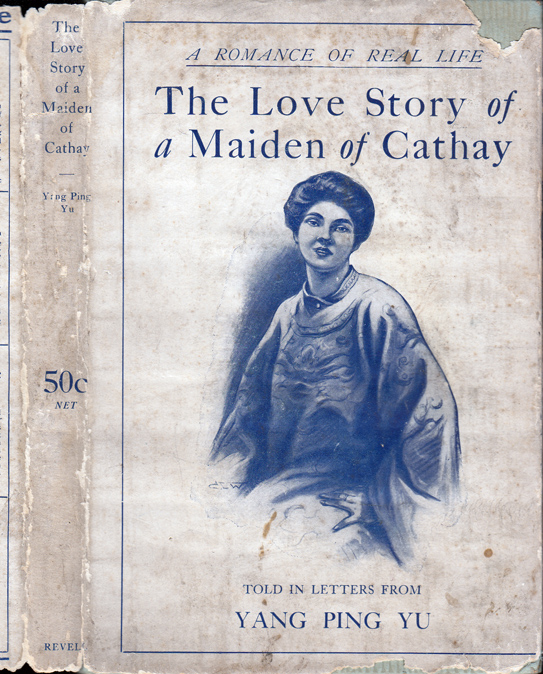 The Love Story of a Maiden of Cathay. Yang Ping YU