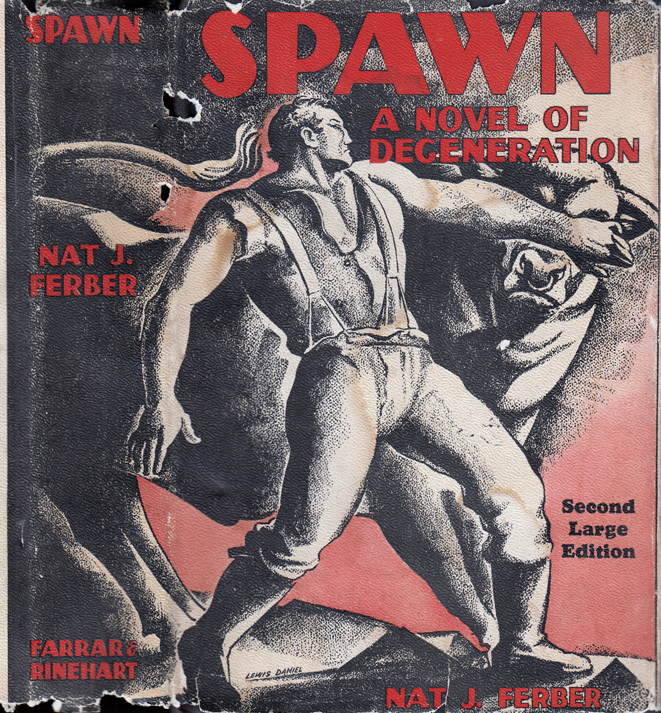 Spawn, A Novel of Degeneration. Nat J. FERBER