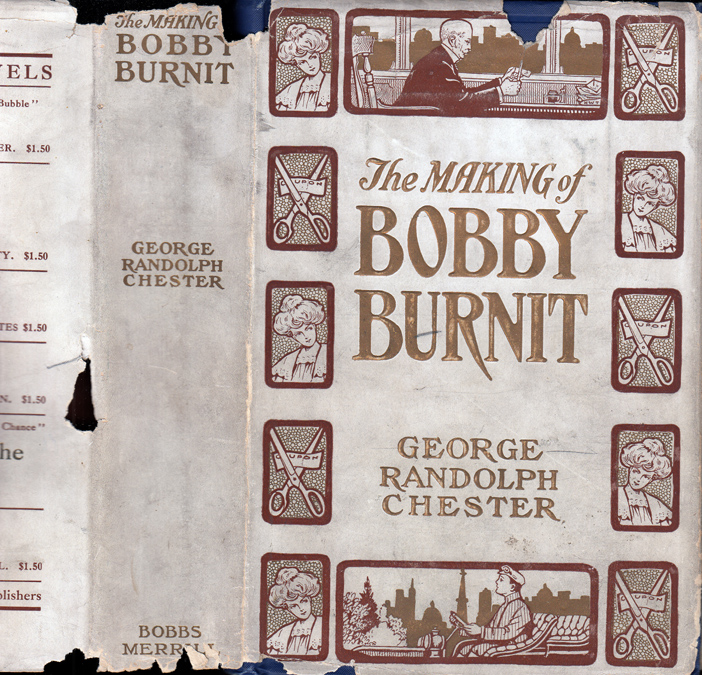 The Making of Bobby Burnit. Being a Record of the Adventures of a Live American Young Man. George...