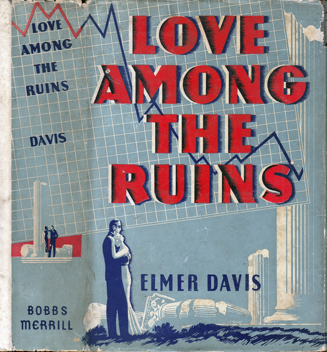Love Among the Ruins. Elmer DAVIS.