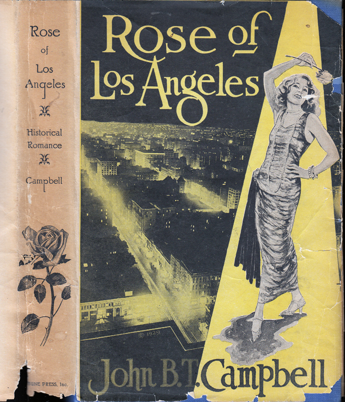 Rose of Los Angeles [CALIFORNIA FICTION]. John B. T. CAMPBELL.
