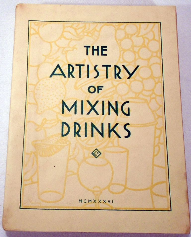 The Artistry of Mixing Drinks. Frank MEIER