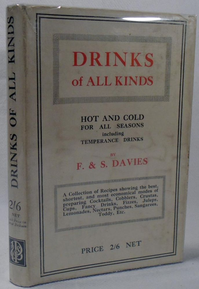 Drinks of All Kinds, Hot and Cold for All Seasons. Frederick DAVIES, Seymour DAVIES