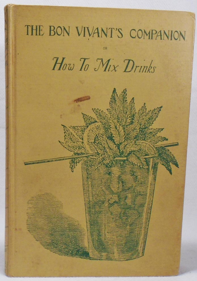 The Bon Vivant's Companion, Or, How to Mix Drink. Professor Jerry THOMAS
