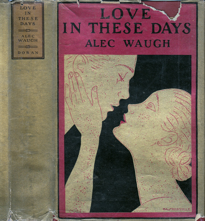 Love in These Days, A Modern Story. Alec WAUGH