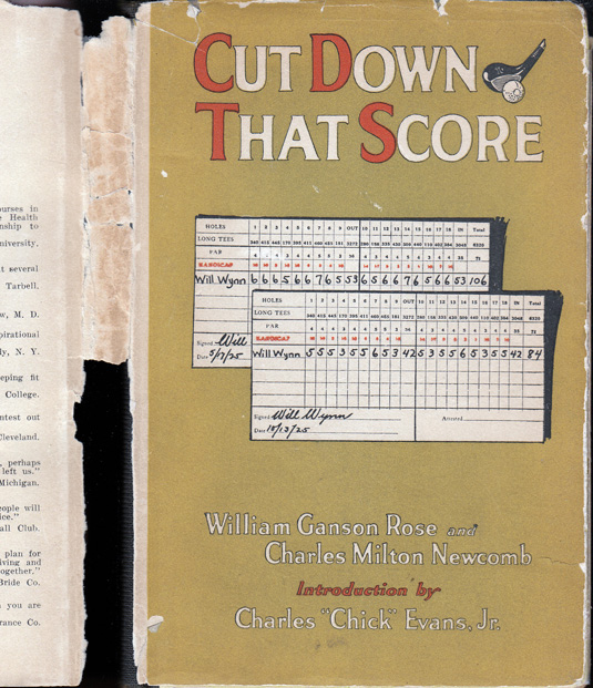 Cut Down That Score, The Psychology of Golf. William Ganson ROSE, Charles Milton NEWCOMB