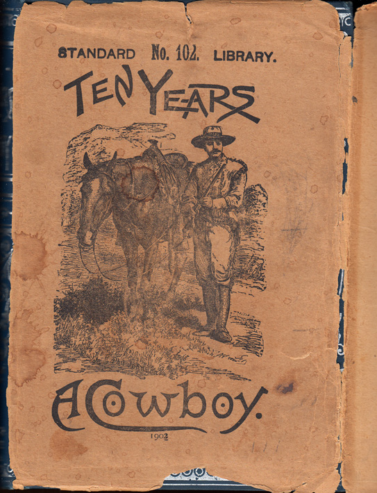 Ten Years A Cowboy. Addenda by Tex Bender, The Cowboy Fiddler. C. C. POST, Charles Clement