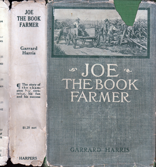 Joe The Book Farmer, Making Good on the Land. Garrard HARRIS