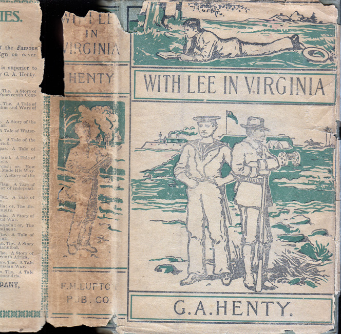 With Lee in Virginia. A Story of the American Civil War. G. A. HENTY