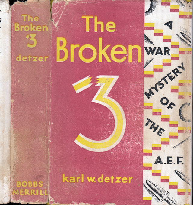 The Broken 3: A War Mystery of the A. E. F. Karl W. DETZER.