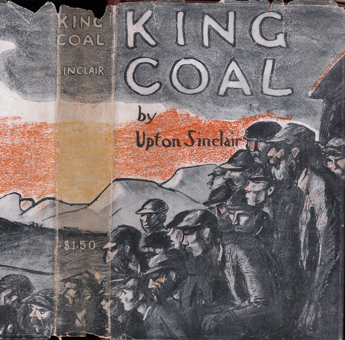 King Coal, A Novel. Upton SINCLAIR