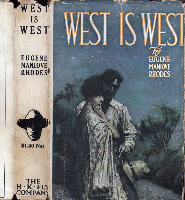 West Is West. Eugene Manlove RHODES.