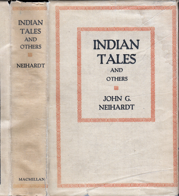Indian Tales and Others. John G. NEIHARDT