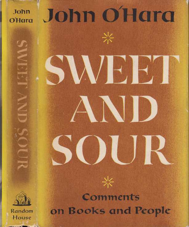 Sweet and Sour [INSCRIBED AND SIGNED]. John O'HARA