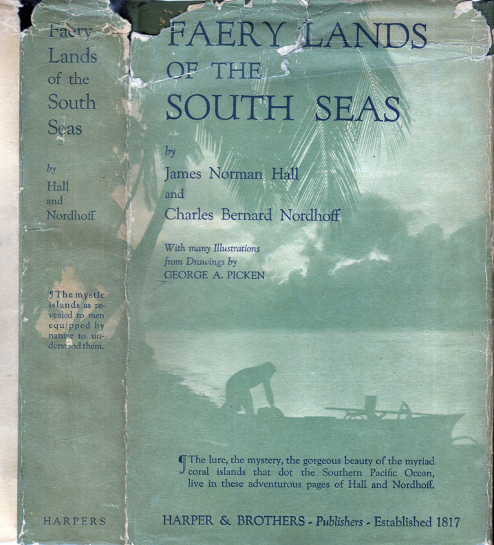 Faery Lands of the South Seas. James Norman HALL, Charles Bernard Nordhoff.
