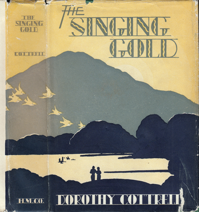 The Singing Gold. Dorothy COTTRELL