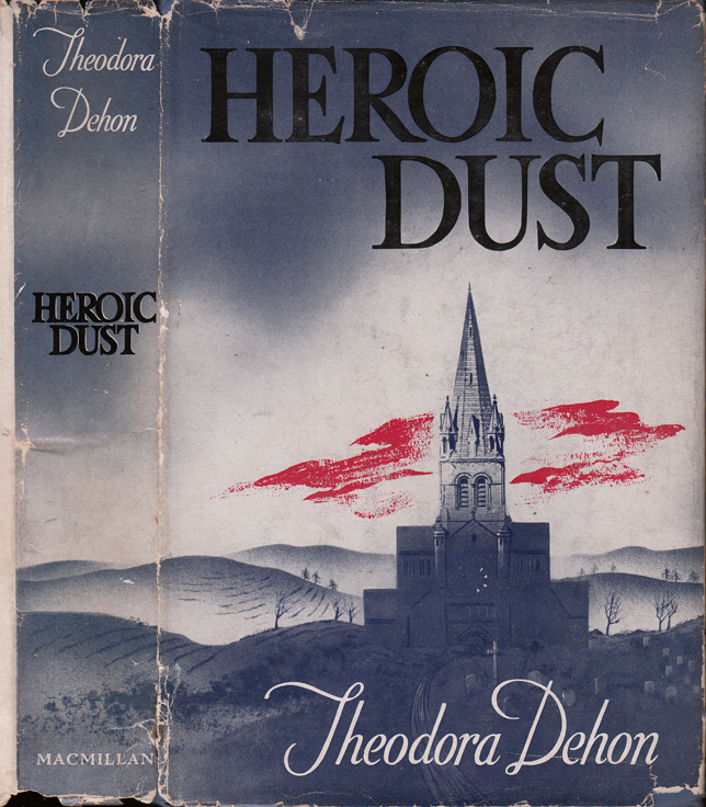 Heroic Dust [SIGNED AND INSCRIBED]. Theodora DEHON