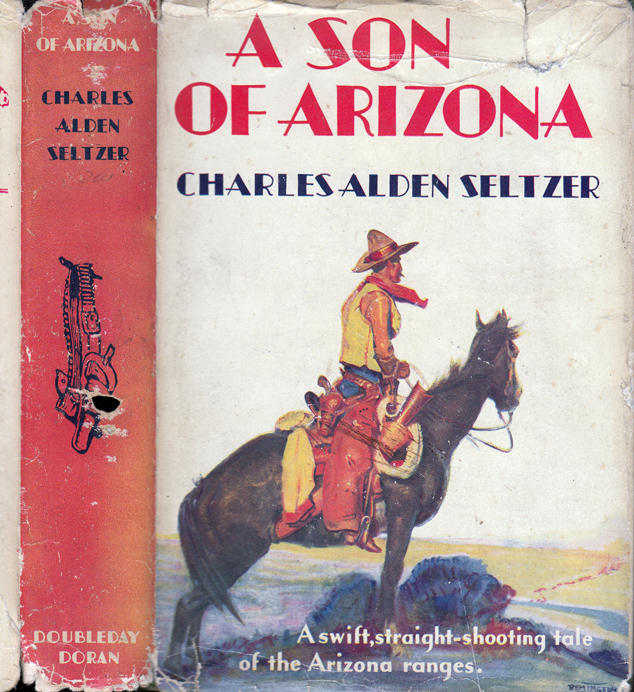 A Son Of Arizona. Charles Alden SELTZER