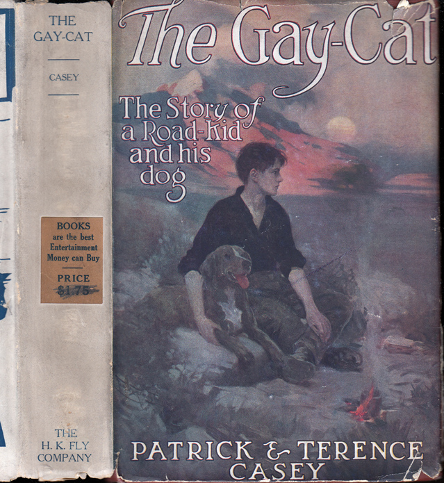 The Gay-Cat, The Story of a Road Kid and His Dog [VAGABOND FICTION]. Patrick and Terence CASEY