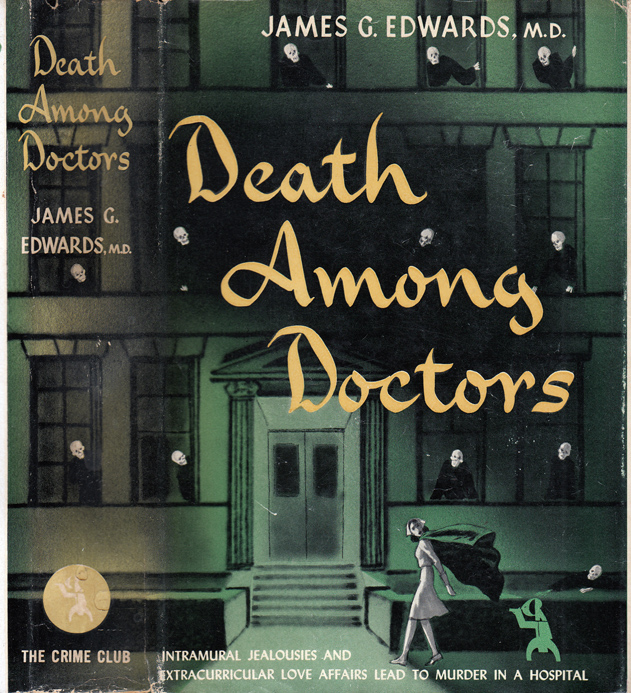 Death Among Doctors [NARCOTICS MYSTERY]. James G. M. D. EDWARDS