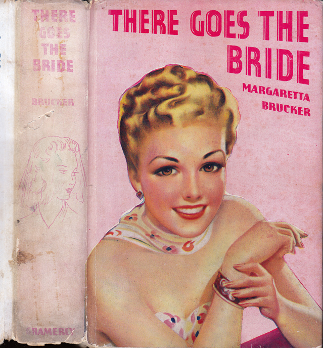 There Goes the Bride. Margaretta BRUCKER.